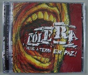 CD Cólera - Deixe a terra em Paz!