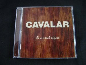 CD Cavalar - A a metal of fact