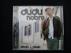 CD Dudu Nobre - Ainda é Cedo