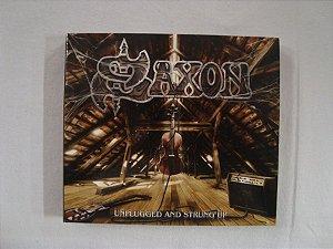 CD Saxon - Unplugged and Strung Up - Importado - Duplo