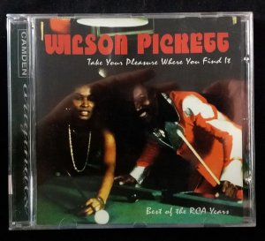 CD Wilson Pickett - Take your pleasure where you find it