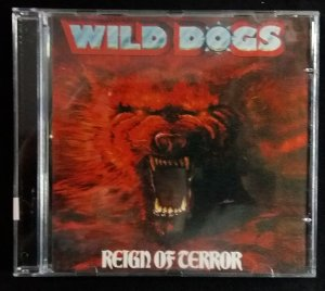 CD Wild Dogs - Reign of Terror