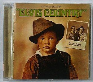 CD Elvis Presley - Elvis Country - I'm 10.000 Years Old