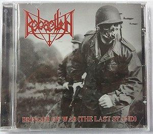 CD Rebaelliun - Bringer of War - The Last Stand