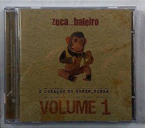CD Zeca Baleiro - O Coração do Homem Bomba Volume 1
