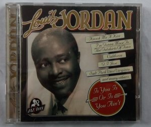 CD Louis Jordan - Is you is or is you ain't - Importado