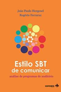 Estilo SBT de comunicar: análise de programas de auditório (João Paulo Hergesel e Rogério Ferraraz)