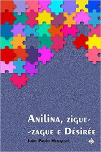 Anilina, zigue-zague e Désirée (João Paulo Hergesel)