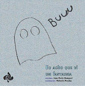 Eu acho que vi um fantasma (João Paulo Hergesel)