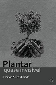 Plantar quase invisível (Everson Alves Miranda)