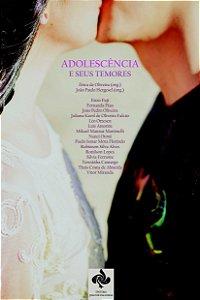 ANTOLOGIA: Adolescência e seus temores
