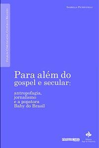 Para além do gospel e secular: antropofagia, jornalismo e a popstora Baby do Brasil (Isabella Pichiguelli)