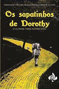 ANTOLOGIA: Os sapatinhos de Dorothty e outros itens fantásticos