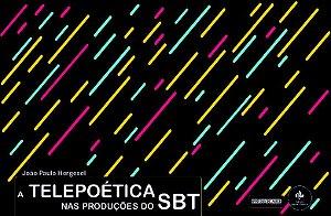 A telepoética nas produções do SBT
