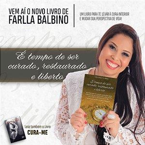 É tempo de ser curado, restaurado e liberto - Farlla Balbino