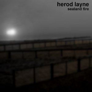 Cd Herod Layne - Sealand Fire