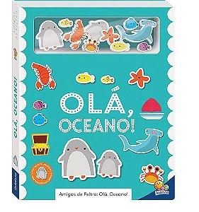 AMIGOS DE FELTRO: OLÁ, OCEANO!
