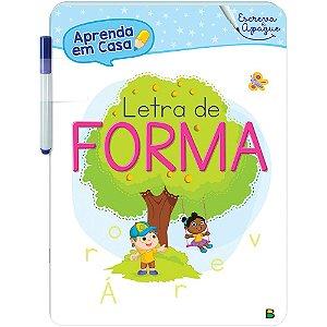 APRENDA EM CASA - ESCREVA E APAGUE: LETRA DE FORMA