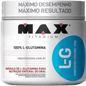L-G Glutamina - 150 gramas - Max Titanium val: 11/18