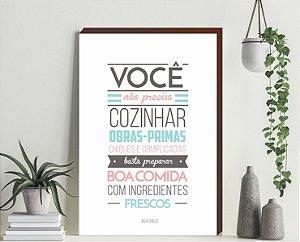 Quadro decorativo Motivacional- Você não precisa cozinhar obras-primas... [Box de Madeira]