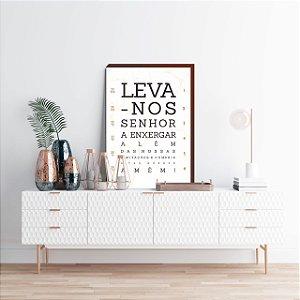 Quadro decorativo Leva-nos Senhor a enxergar... [BOX DE MADEIRA]