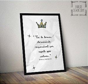 Pequeno Príncipe - Tu te tornas eternamente ... [MolduraVidro]