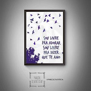 Sou livre pra adorar ... [MolduraVidro]