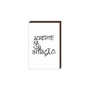 Acredite na sua intuição [BoxMadeira]