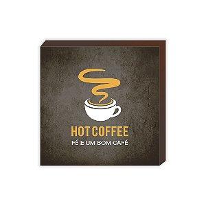 Quadro cozinha Hot Coffee - Fé e um bom café [BoxMadeira]