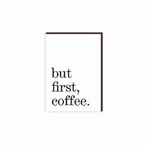 Quadro But first, coffee [Box de madeira]