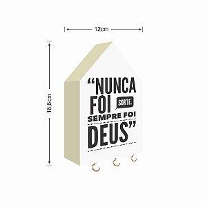 PORTA CHAVES CASINHA NUNCA FOI SORTE SEMPRE FOI DEUS FUNDO BRANCO
