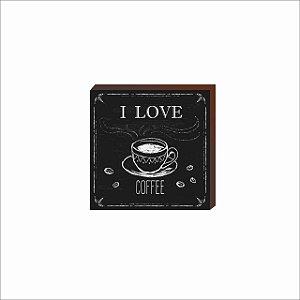 Quadro I love coffe quadrado preto [BoxMadeira]