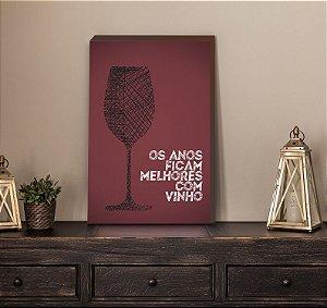 Quadro Os anos ficam melhores com vinho [BOX DE MADEIRA]