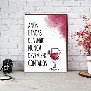 Quadro Anos e taças de vinho nunca devem ser contados [BOX DE MADEIRA]