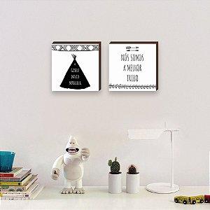 Dupla de quadros Nós somos a melhor tribo Preto e Branco [Box de madeira]
