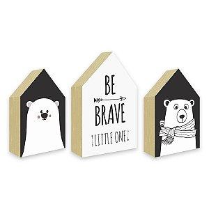 Trio Casinhas Be Brave Little One + Ursos