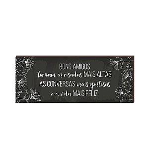 Quadro Decorativo Bons Amigos Fundo Quadro Negro Flores [Box de Madeira]
