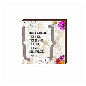 Quadro decorativo Frida Kahlo Nada é absoluto [BoxMadeira]