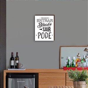 Quadro Decorativo de Bar Proibido entrar bêbado, sair pode [BoxMadeira]