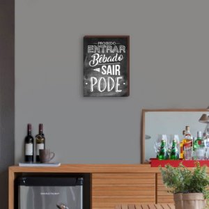 Quadro Decorativo de Bar Proibido entrar bêbado, sair pode FUNDO QUADRO NEGRO [BoxMadeira]