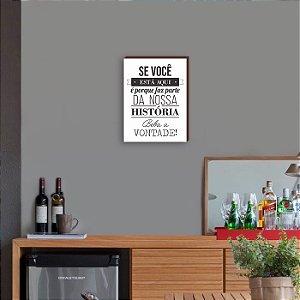 Quadro Decorativo de Bar Se você está aqui, beba a vontade [BoxMadeira]