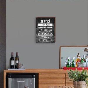 Quadro Decorativo de Bar Se você está aqui, beba a vontade FUNDO QUADRO NEGRO [BoxMadeira]