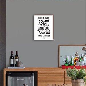 Quadro Decorativo de Bar Todo mundo precisa crer em algo... [BoxMadeira]