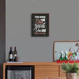 Quadro Decorativo de Bar Todo mundo precisa crer em algo... Rose Gold [BoxMadeira]
