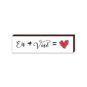 Caixinha Eu+Voce= coração [BOX DE MADEIRA]