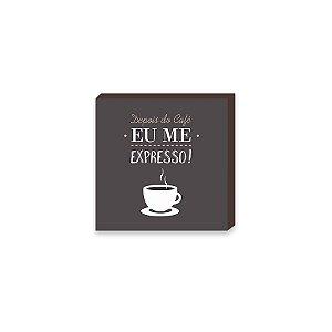 Quadro Decorativo Depois do café, eu me expresso [BoxMadeira]