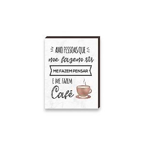 Quadro Amo pessoas que me fazem Café Rosê Gold [BOX DE MADEIRA]