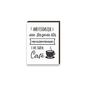 Quadro Amo Pessoas que me Fazem Café Branco [BOX DE MADEIRA]