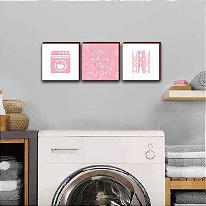Trio de quadros Enquanto você estiver viva terá roupa para lavar ROSA  [BoxMadeira]