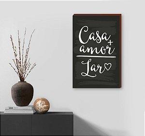 Quadro Casa+Amor = Lar [BOX DE MADEIRA]